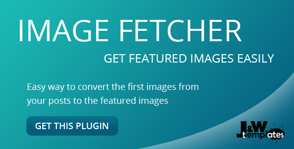 Image fetcher get featured images easily